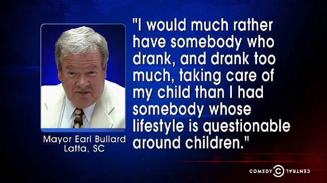 """I would much rather have sombeody who drank, and drank too much, taking care of my child than I had somebody whose lifestyle is questionable around children."""